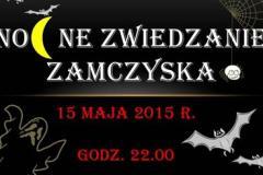 Nocne Zwiedzanie Zamczyska - 15.05.2015